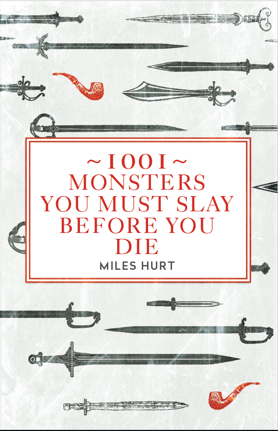 1001 Monsters You Must Slay Before You Die